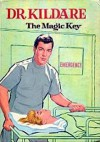 Dr. Kildare and the Magic Key - William Johnston