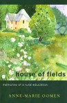 House of Fields: Memories of a Rural Education - Anne-Marie Oomen