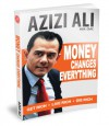 Money Changes Everything: Get Rich, Live Rich, Die Rich - Azizi Ali