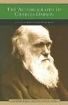 The Autobiography of Charles Darwin - Charles Darwin, Brian Regal