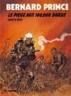 Le piège aux 100.000 dards (Bernard Prince, #14) - Dany, Greg