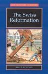 The Swiss Reformation - Bruce Gordon, John Stevenson, Mark Greengrass