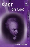 Kant on God - Peter Byrne