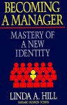 Becoming a Manager: Mastery of a New Identity - Linda A. Hill