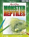 Monster Reptiles (Born Free How To Draw) - Lisa Regan