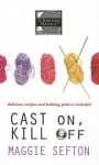 Cast On, Kill Off (A Knitting Mystery) - Maggie Sefton