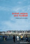 British Asians and Football - Burdsey Daniel, Ian McDonald, Jennifer Hargreaves, Burdsey Daniel