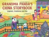 Grandma Panda's China Storybook: Legends, Traditions, and Fun - Mingmei Yip