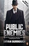 Public Enemies: The True Story Of America's Greatest Crime Wave - Bryan Burrough