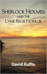Sherlock Holmes And The Lyme Regis Horror - David Ruffle