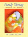 Family Therapy: Concepts and Methods - Michael P. Nichols, Richard C. Schwartz