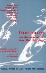 Footnotes: Six Choreographers Inscribe the Page - Elena Alexander, Douglas Dunn, Marjorie Gamso, Ishmael Houston-Jones, Kenneth King, Yvonne Meier, Sarah Skaggs, Jill Johnston