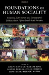 Foundations of Human Sociality: Economic Experiments and Ethnographic Evidence from Fifteen Small-Scale Societies - Joseph Henrich, Robert Boyd, Samuel Bowles, Colin Camerer, Ernst Fehr, Herbert Gintis