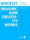 Quicklet on Jonah Lehrer's Imagine: How Creativity Works - Peg Robinson
