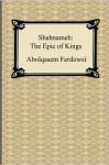 Shahnameh: The Epic of Kings - Abolqasem Ferdowsi, Helen Zimmern