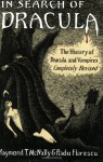In Search of Dracula: The History of Dracula and Vampires - Radu Florescu, Raymond T. McNally
