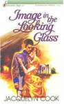 Image in the Looking Glass - Jacquelyn Cook