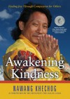 Awakening Kindness: Finding Joy Through Compassion for Others - Nawang Khechog