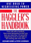 Haggler's Handbook: One Hour to Negotiating Power - Leonard Koren, Peter Goodman