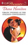 Virgin: Wedded At The Italian's Convenience - Diana Hamilton