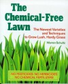 The Chemical-Free Lawn: The Newest Varieties and Techniques to Grow Lush, Hardy Grass - Warren Schultz