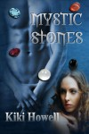 Mystic Stones - Kiki Howell