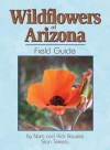 Wildflowers of Arizona Field Guide - Nora Bowers, Rick Bowers, Stan Tekiela