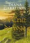 A cruz de fogo - 1º parte (Série Outlander, volume V) - Diana Gabaldon