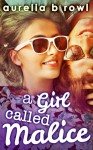 A Girl Called Malice - Aurelia B. Rowl