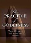 The Practice of Godliness - Jerry Bridges