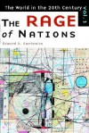 The Rage of Nations: The World of the Twentieth Century Volume 1 - Edward R. Kantowicz