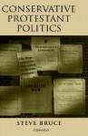 Conservative Protestant Politics - Steve Bruce
