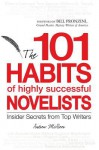 101 Habits of Highly Successful Novelists: Insider Secrets from Top Writers - Andrew McAleer