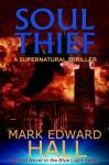 Soul Thief (Blue Light Series #2) - Mark Edward Hall