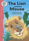 The Lion and the Mouse. Retold by Diane Marwood - Diane Marwood, Ann Axworthy