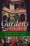 Gardens of New Spain: How Mediterranean Plants and Foods Changed America - William W. Dunmire