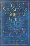Your Sun Sign as a Spiritual Guide: How Understanding Your Astrological Sign Can Help You Improve Your Life - Swami Kriyananda
