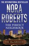 The Perfect Neighbour (MacGregor's) - Nora Roberts