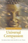 Universal Compassion: Inspiring Solutions for Difficult Times - Kelsang Gyatso