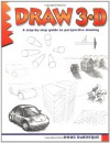Draw 3-D: A Step-By-Step Guide to Perspective Drawing - Doug Dubosque