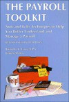 The Payroll Toolkit: Nuts and Bolts Techniques to Help You Better Understand and Manage a Payroll - Timothy F. Carse, Jeffrey Slater