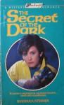 The Secret of the Dark - Barbara Steiner