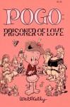 Pogo: Prisoner Of Love - Walt Kelly