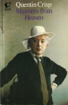 Manners From Heaven: A Divine Guide To Good Behaviour - Quentin Crisp
