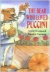 The Bear Who Loved Puccini - Arnold Sundgaard, Dominic Catalano