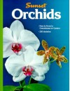 Orchids - Sunset Books, Kathryn L. Arthurs, Joe Seals, Terrence Meagher, Jack Kramer