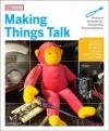 Making Things Talk: Practical Methods for Connecting Physical Objects - Tom Igoe