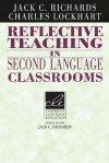 Reflective Teaching in Second Language Classrooms - Jack C. Richards, Charles Lockhart
