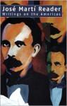 Jose Marti Reader: Writings on the Americas - José Martí, Ivan A. Schulman