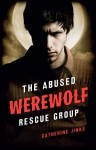 The Abused Werewolf Rescue Group (Trade Paperback) - Catherine Jinks